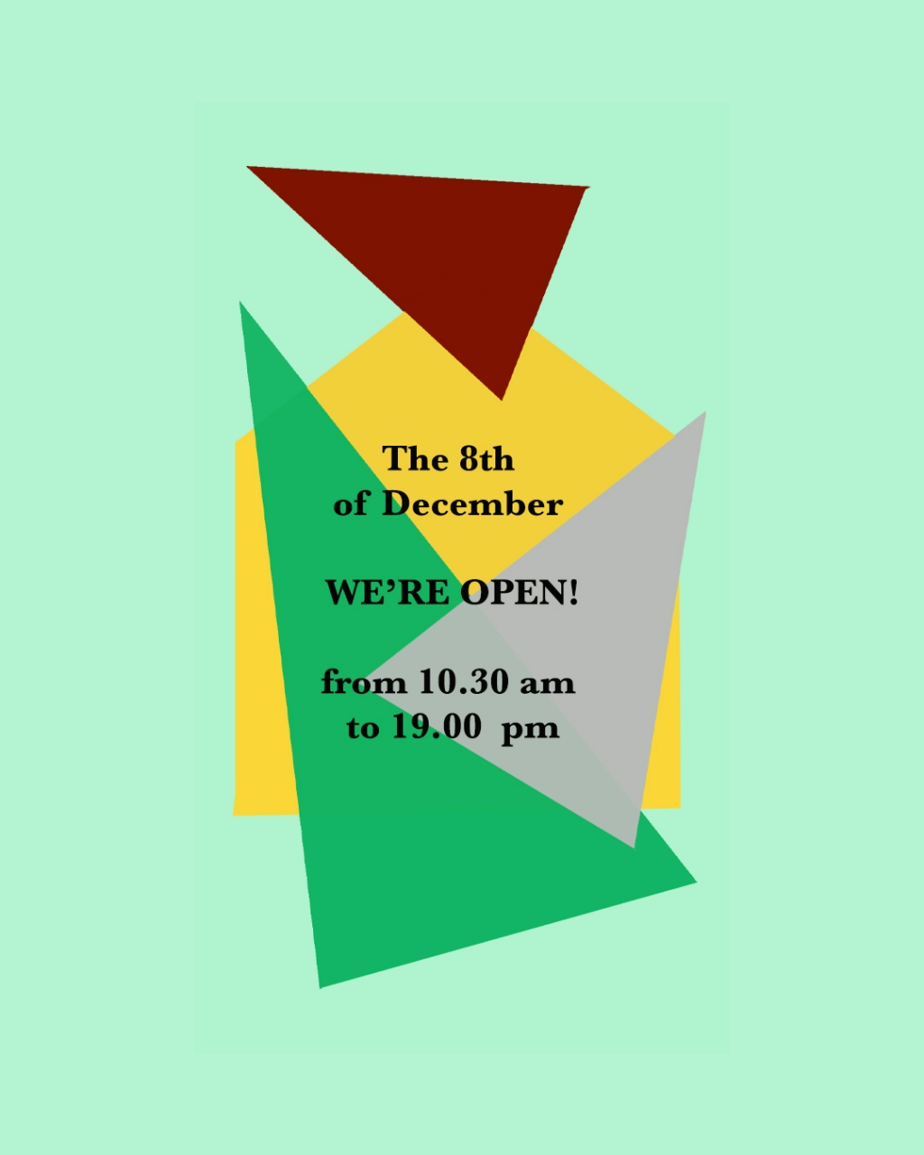 Today, the 8th of December we're open 'till 19.00!