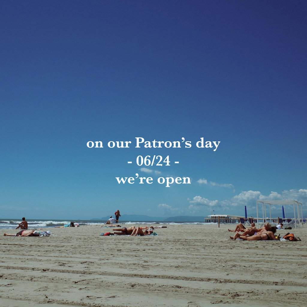 Tomorrow, - 06/24 - on our Patron's day we are OPEN!